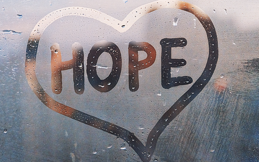 Hope Gets Us Past Our Fears